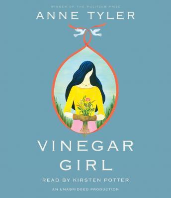 Vinegar Girl: William Shakespeare's The Taming of the Shrew Retold: A Novel