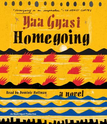Homegoing: A novel