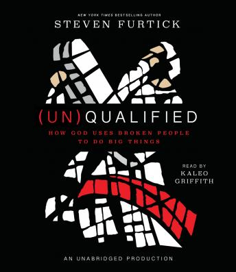 Download (Un)Qualified: How God Uses Broken People to Do Big Things by Steven Furtick