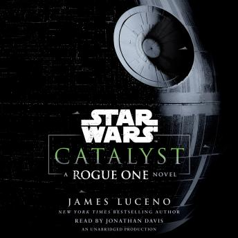 Catalyst (Star Wars): A Rogue One Novel, James Luceno