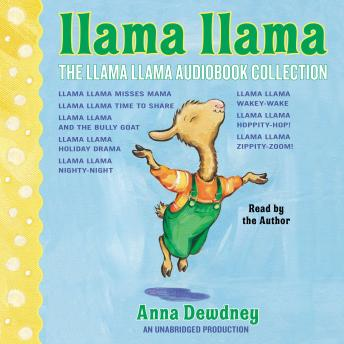 Llama Llama Audiobook Collection: Llama Llama Misses Mama; Llama Llama Time to Share; Llama Llama and the Bully Goat; Llama Llama Holiday Drama; Llama Llama Nighty-Night; and 3 more!, Anna Dewdney