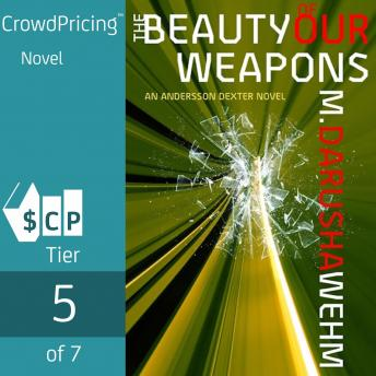 Beauty of Our Weapons, M. Darusha Wehm