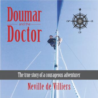 Doumar and the Doctor: The True Story of a Courageous Adventurer