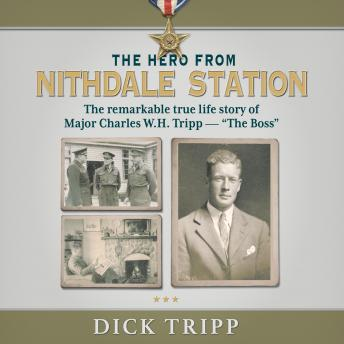 Download Hero from Nithdale Station: The remarkable true-life story of Major Charles W.H. Tripp - 'The Boss' by Dick Tripp