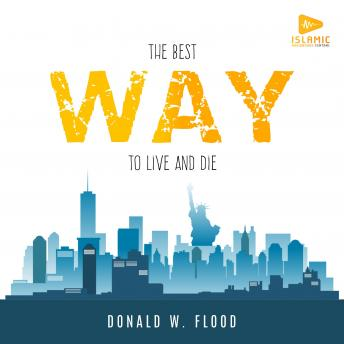 Download Best Way to Live and Die by Donald W. Flood