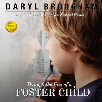 Through the Eyes of a Foster Child: My Childhood in Over 30 New Zealand Homes