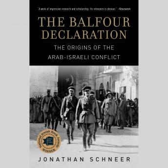 Download Balfour Declaration: The Origins of the Arab-Israeli Conflict by Jonathan Schneer