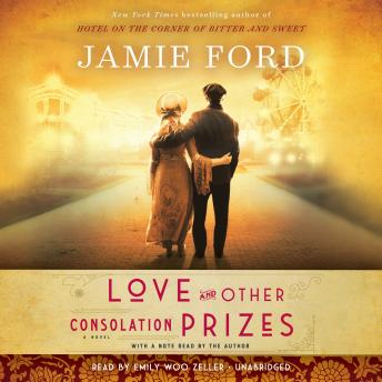Love and Other Consolation Prizes: A Novel, Audio book by Jamie Ford