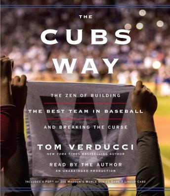 Cubs Way: The Zen of Building the Best Team in Baseball and Breaking the Curse, Tom Verducci