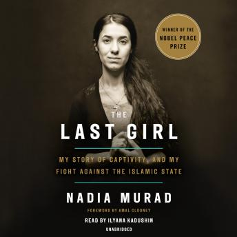 Download Last Girl: My Story of Captivity, and My Fight Against the Islamic State by Nadia Murad