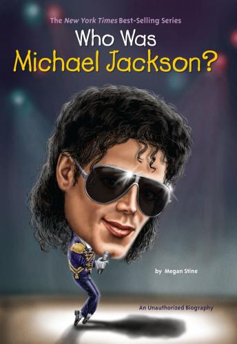 Who Was Michael Jackson?, Megan Stine