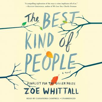 Best Kind of People: A Novel, Zoe Whittall