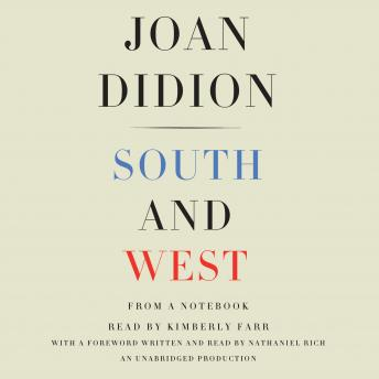 South and West: From A Notebook, Joan Didion
