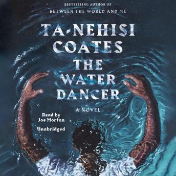 The Water Dancer (Oprah's Book Club): A Novel Audiobook Free Download Online