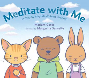 Meditate with Me: A Step-By-Step Mindfulness Journey, Mariam Gates