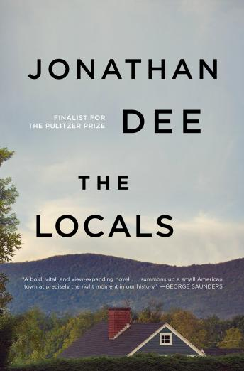 Locals: A Novel, Jonathan Dee