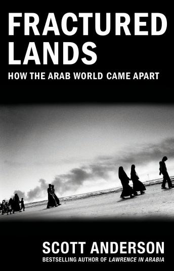 Download Fractured Lands: How the Arab World Came Apart by Scott Anderson
