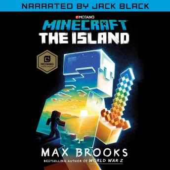 Minecraft: The Island (Narrated by Jack Black): An Official Minecraft Novel, Max Brooks