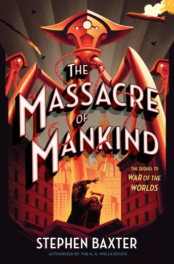 Massacre of Mankind: Sequel to The War of the Worlds, Stephen Baxter