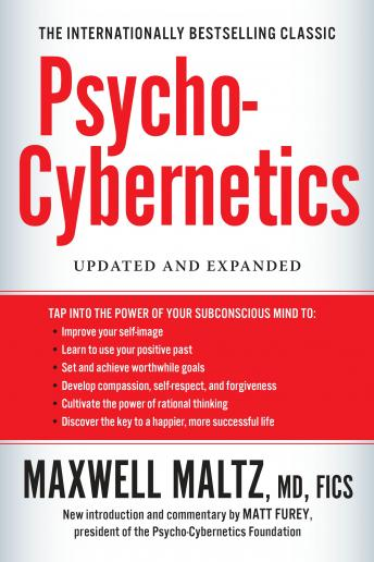 Psycho-Cybernetics: Updated and Expanded, Maxwell Maltz