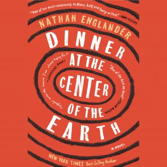 Dinner at the Center of the Earth: A novel, Nathan Englander