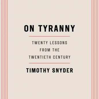 Download On Tyranny: Twenty Lessons from the Twentieth Century by Timothy Snyder