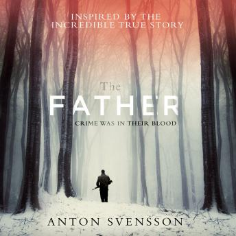 Father: Made in Sweden, Part I, Anton Svensson