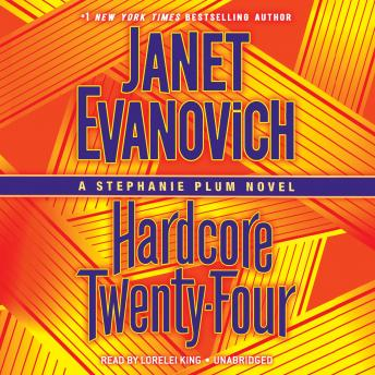 Hardcore Twenty-Four: A Stephanie Plum Novel, Janet Evanovich