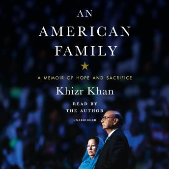 American Family: A Memoir of Hope and Sacrifice, Khizr Khan