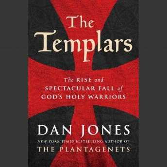 Download Templars: The Rise and Spectacular Fall of God's Holy Warriors by Dan Jones