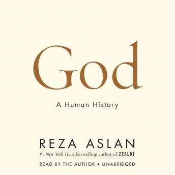 Download God: A Human History by Reza Aslan