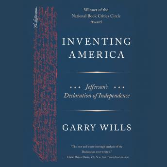 Inventing America: Jefferson's Declaration of Independence, Garry Wills