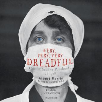 Download Very, Very, Very Dreadful: The Influenza Pandemic of 1918 by Albert Marrin