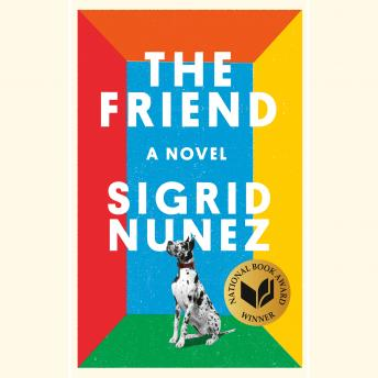 The Friend: A Novel