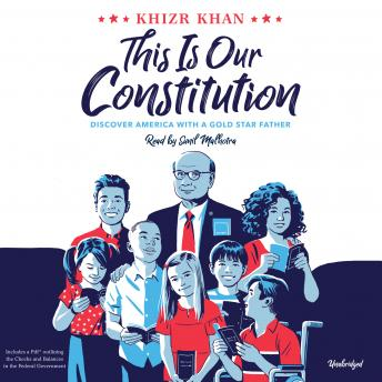 This Is Our Constitution: Discover America with a Gold Star Father, Khizr Khan