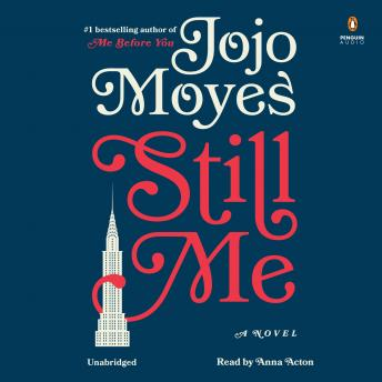 Still Me: A Novel, Jojo Moyes