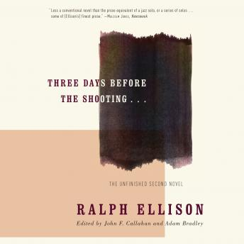 Three Days Before the Shooting . . ., Ralph Ellison