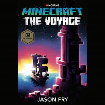 Minecraft: The Voyage: An Official Minecraft Novel, Jason Fry