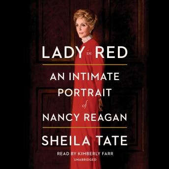 Lady in Red: An Intimate Portrait of Nancy Reagan, Sheila Tate