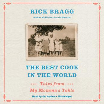 Download Best Cook in the World: Tales from My Momma's Table by Rick Bragg