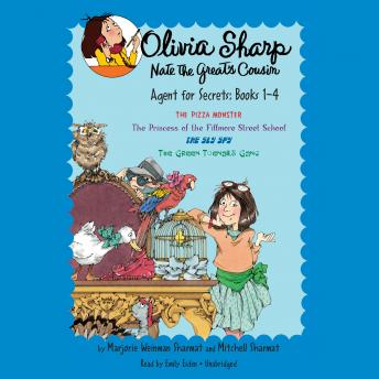 Olivia Sharp: Agent for Secrets: Books 1-4: The Pizza Monster; The Princess of the Fillmore Street School; The Sly Spy; The  Green Toenails Gang