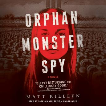 Orphan Monster Spy, Matt Killeen