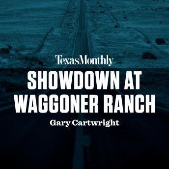 Showdown at Waggoner Ranch, Gary Cartwright