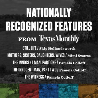 Nationally Recognized Features from Texas Monthly, Various