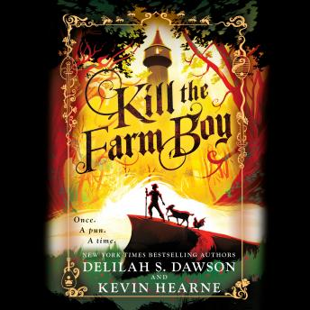 Download Kill the Farm Boy: The Tales of Pell by Kevin Hearne, Delilah S. Dawson