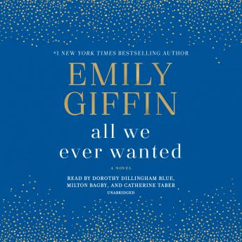 All We Ever Wanted: A Novel, Emily Giffin