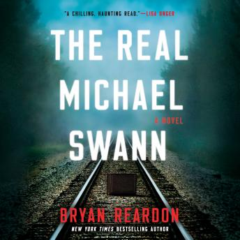 Real Michael Swann: A Novel, Bryan Reardon