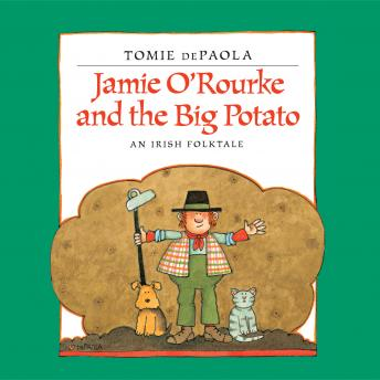 Jamie O'Rourke and the Big Potato: An Irish Folktale, Tomie Depaola