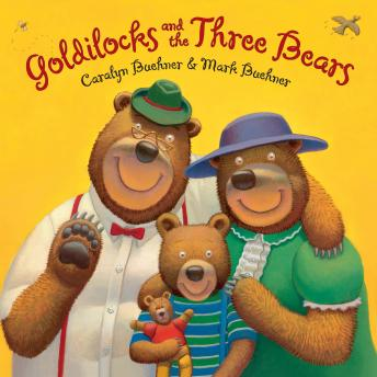 Goldilocks and the Three Bears, Mark Buehner, Caralyn Buehner