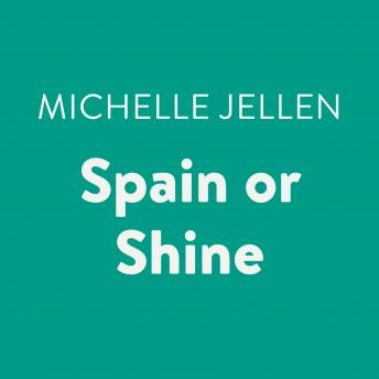 Download Spain or Shine by Michelle Jellen